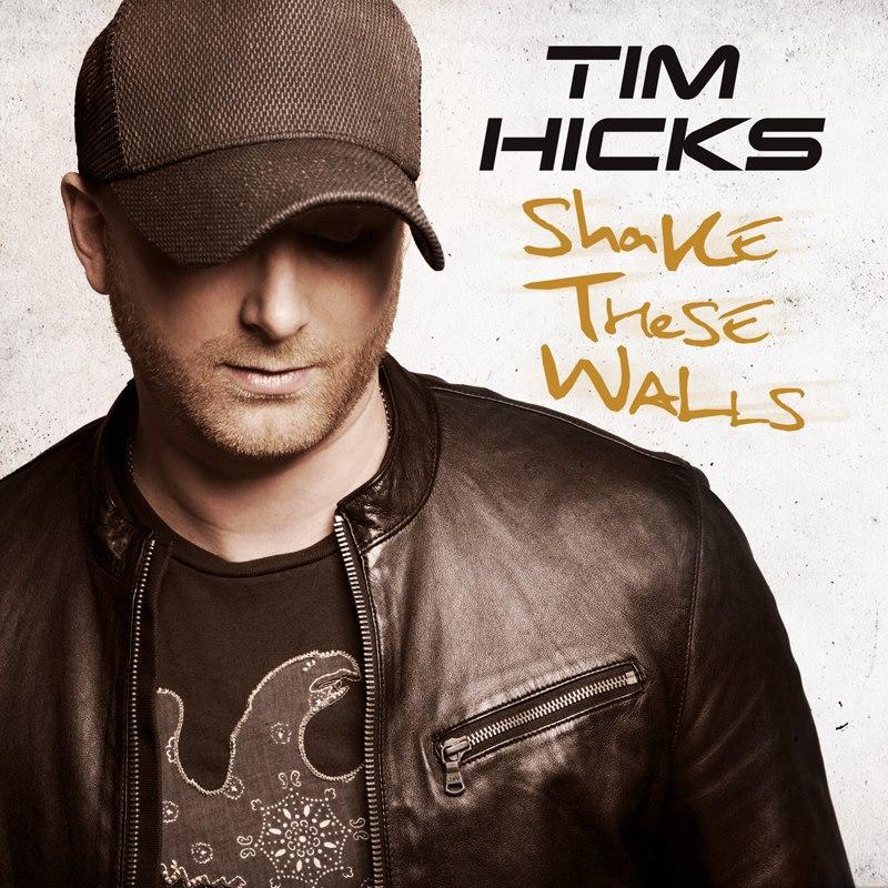 tim-hicks-shake-these-walls