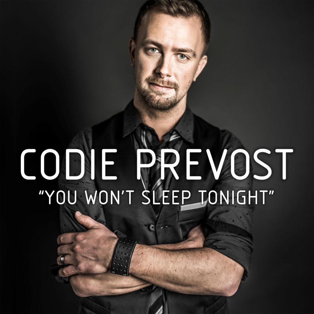 Codie Prevost _ Single _You Won't Sleep Tonight _TuneCore copy