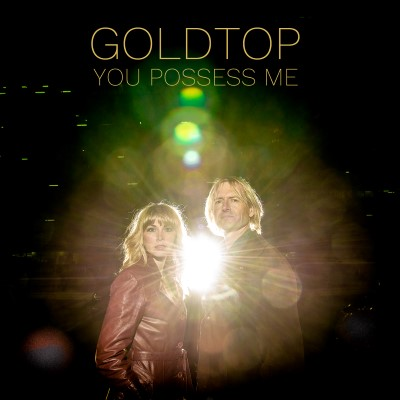 Goldtop-You Possess Me [Cover Art]