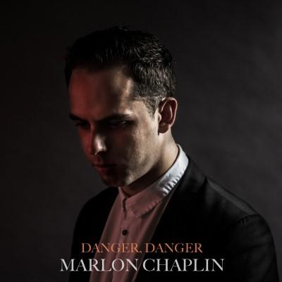 Danger, Danger – Marlon Chaplin (Single Cover)