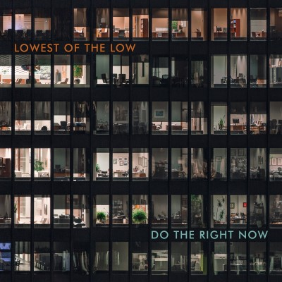 Lowest Of The Low – Do The Right Now – Digital Cover