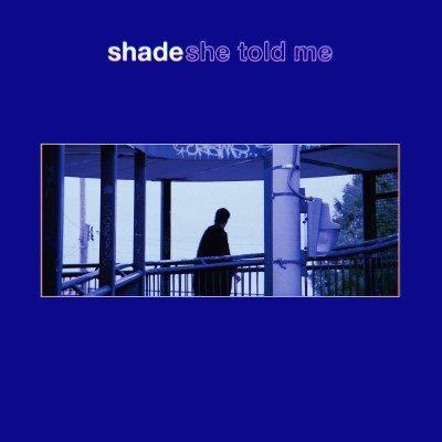 "Shade releases new single, ""She Told Me"""