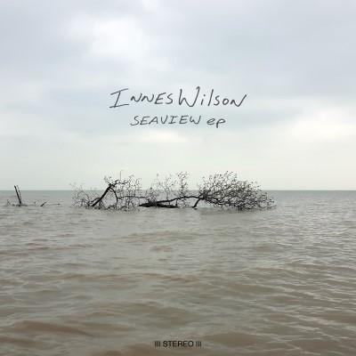 Innes Wilson Seaview EP cover MASTER
