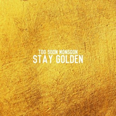 "PREMIERE - Too Soon Monsoon releases video for ""Stay Golden"""