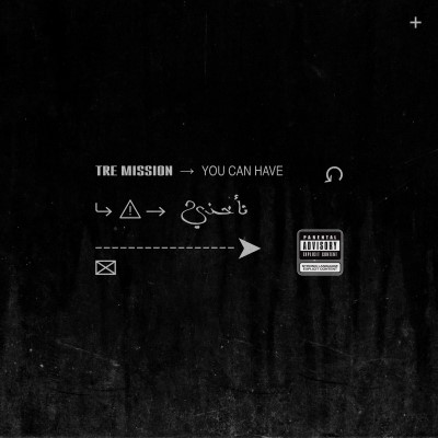 Tre Mission – You Can Have (Artwork – Feb 21)