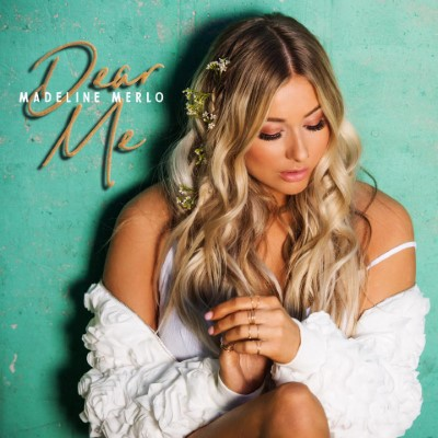 Madeline Merlo – Dear Me