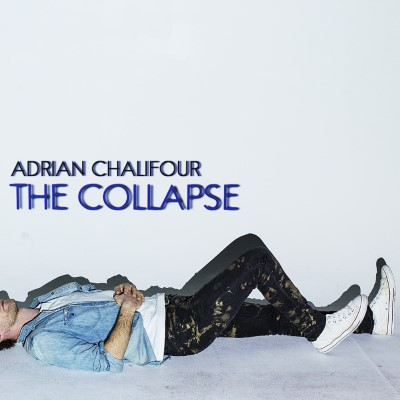 "Adrian Chalifour releases new single, ""The Collapse"""