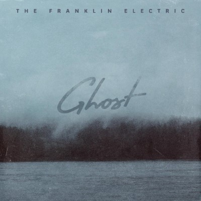 "The Franklin Electric release new single, ""Ghost"" from upcoming EP"