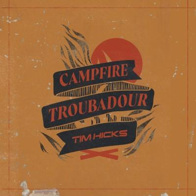 timhicks-campfire-troubadour