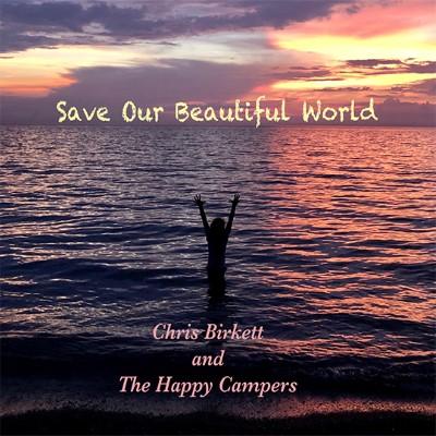 ChrisBirkett_SaveOurBeautifulWorld