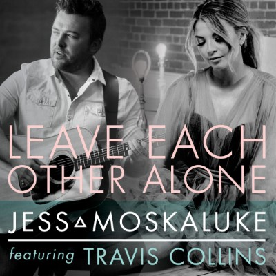 "Jess Moskaluke has partnered with Travis Collins on her latest single ""Leave Each Other Alone"""