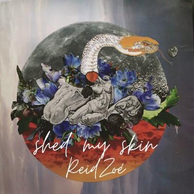 Album Artwork – Reid Zoé – Shed My Skin