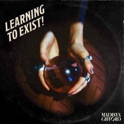 MadisynGifford_LearningToExist_Final